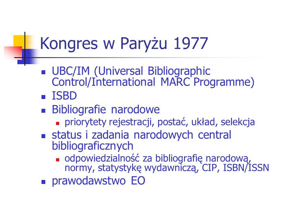Kongres w Paryżu 1977 UBC/IM (Universal Bibliographic Control/International MARC Programme) ISBD Bibliografie narodowe priorytety rejestracji, postać,