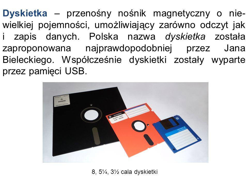 Dyskietka – przenośny nośnik magnetyczny o nie- wielkiej pojemności, umożliwiający zarówno odczyt jak i zapis danych. Polska nazwa dyskietka została z