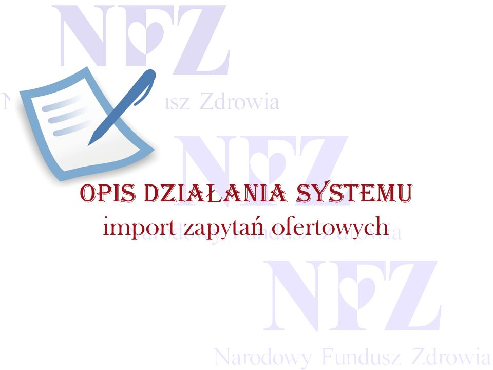 Przekraczamy bariery możliwości OPIS DZIA Ł ANIA SYSTEMU import zapyta ń ofertowych