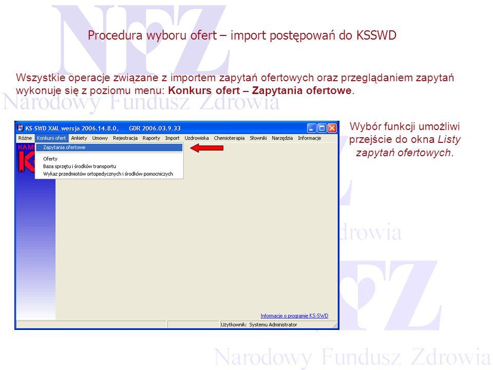 Przekraczamy bariery możliwości Procedura wyboru ofert – import postępowań do KSSWD Wszystkie operacje związane z importem zapytań ofertowych oraz przeglądaniem zapytań wykonuje się z poziomu menu: Konkurs ofert – Zapytania ofertowe.