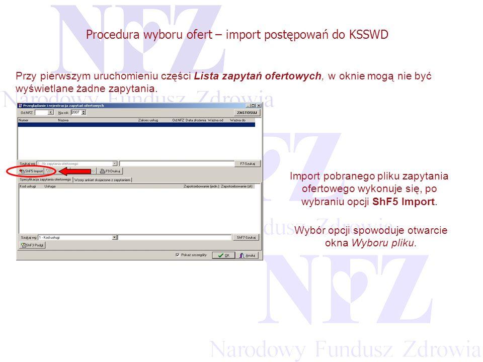 Przekraczamy bariery możliwości Procedura wyboru ofert – import postępowań do KSSWD Przy pierwszym uruchomieniu części Lista zapytań ofertowych, w oknie mogą nie być wyświetlane żadne zapytania.
