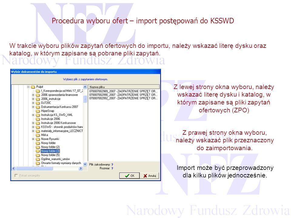 Przekraczamy bariery możliwości Procedura wyboru ofert – import postępowań do KSSWD W trakcie wyboru plików zapytań ofertowych do importu, należy wskazać literę dysku oraz katalog, w którym zapisane są pobrane pliki zapytań.
