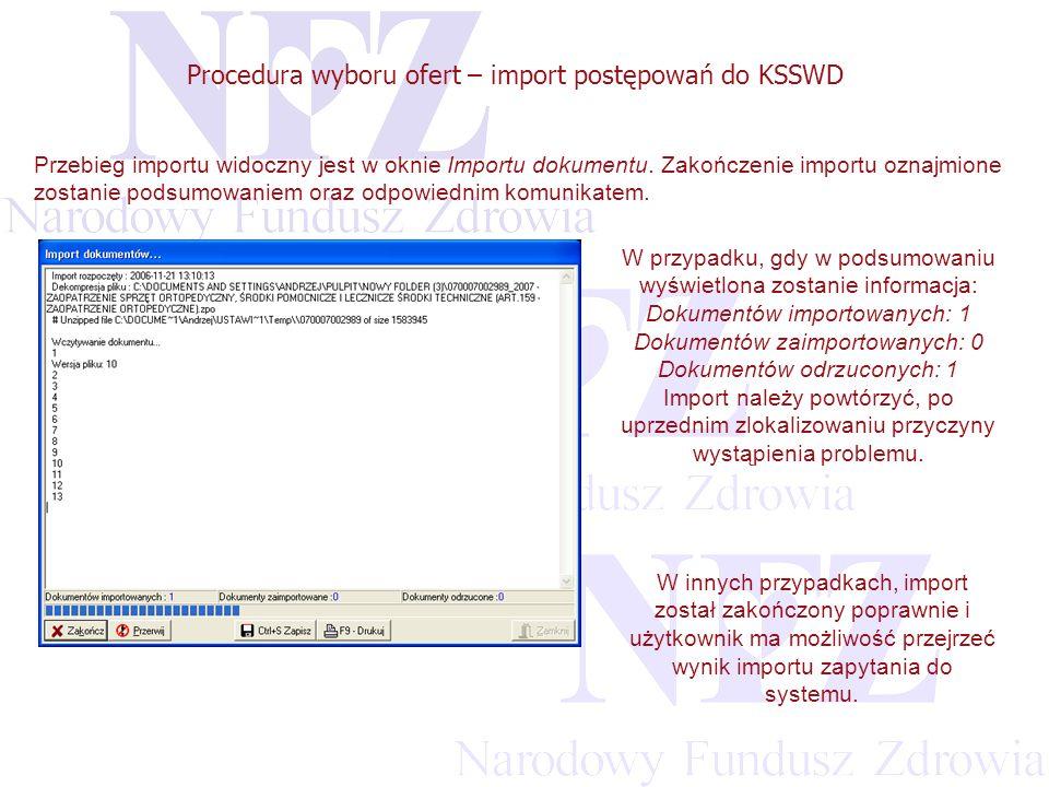 Przekraczamy bariery możliwości Procedura wyboru ofert – import postępowań do KSSWD Przebieg importu widoczny jest w oknie Importu dokumentu.
