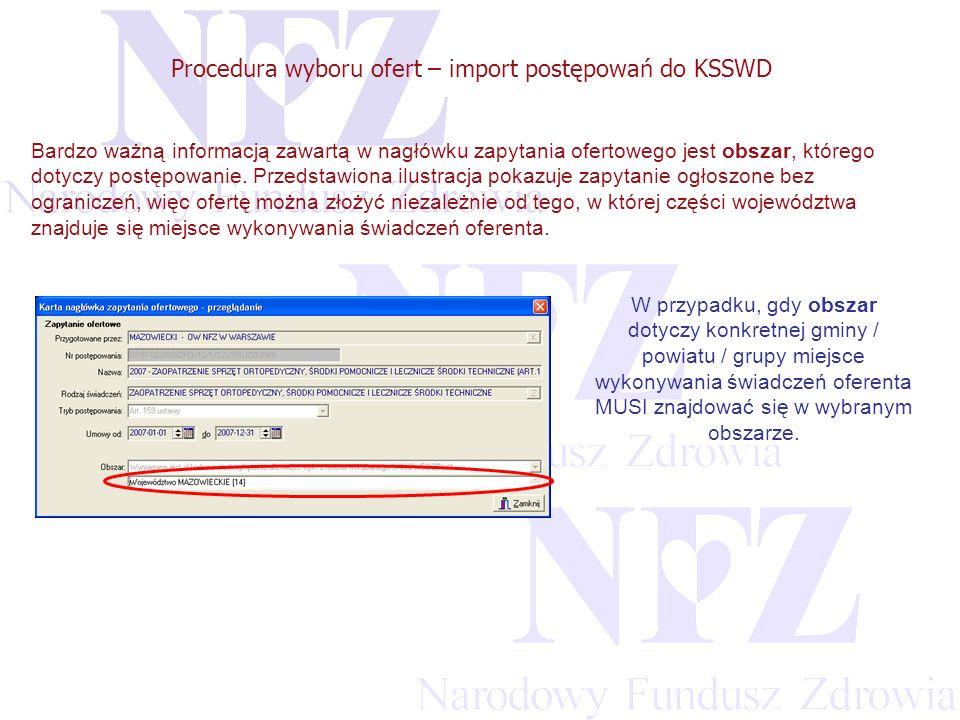 Przekraczamy bariery możliwości Procedura wyboru ofert – import postępowań do KSSWD Bardzo ważną informacją zawartą w nagłówku zapytania ofertowego jest obszar, którego dotyczy postępowanie.
