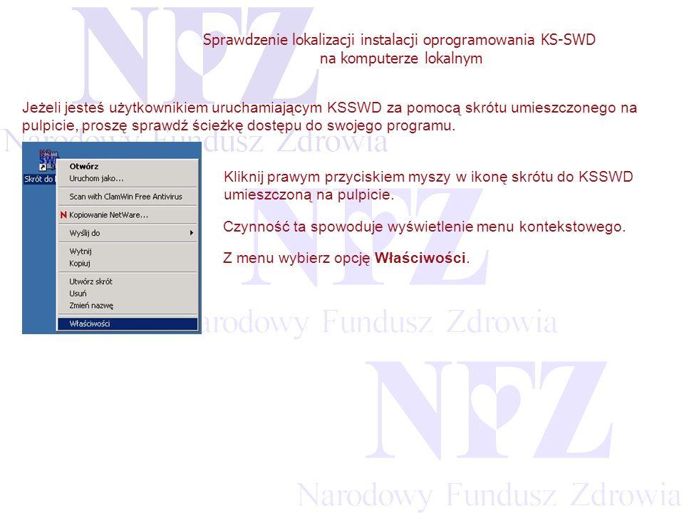 Przekraczamy bariery możliwości Sprawdzenie lokalizacji instalacji oprogramowania KS-SWD na komputerze lokalnym Wybór opcji właściwości spowoduje wyświetlenie okna Właściwości Skrót do KSSWD.