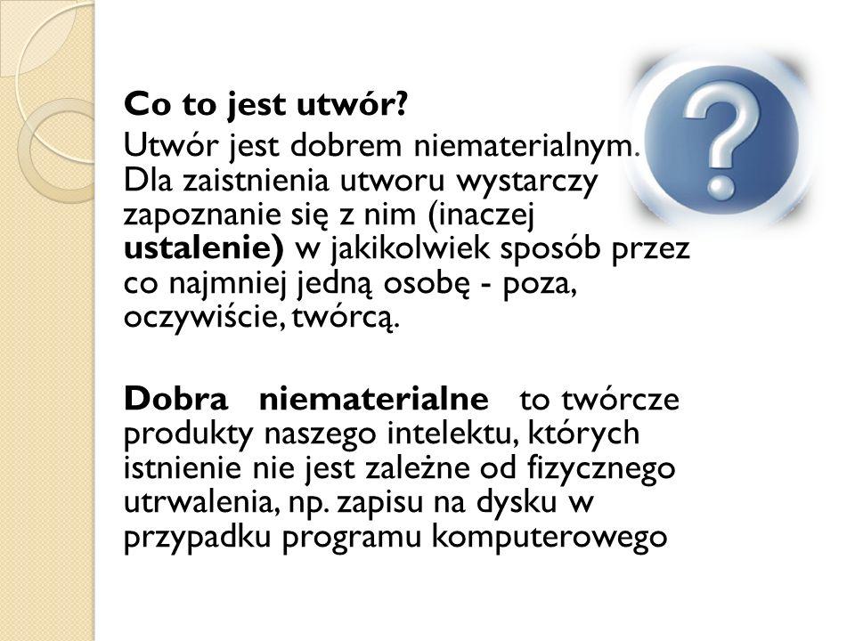 Wyjaśnienie Zgodnie z polskim prawem autorskim, program komputerowy jest traktowany na równi z utworem muzycznym lub literackim.