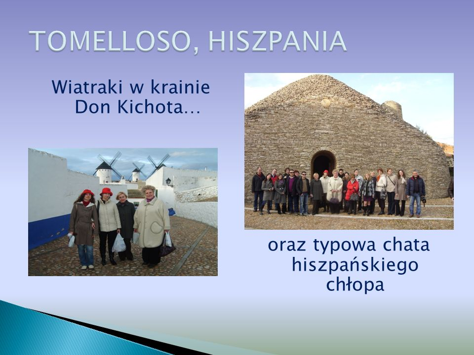Wiatraki w krainie Don Kichota… oraz typowa chata hiszpańskiego chłopa