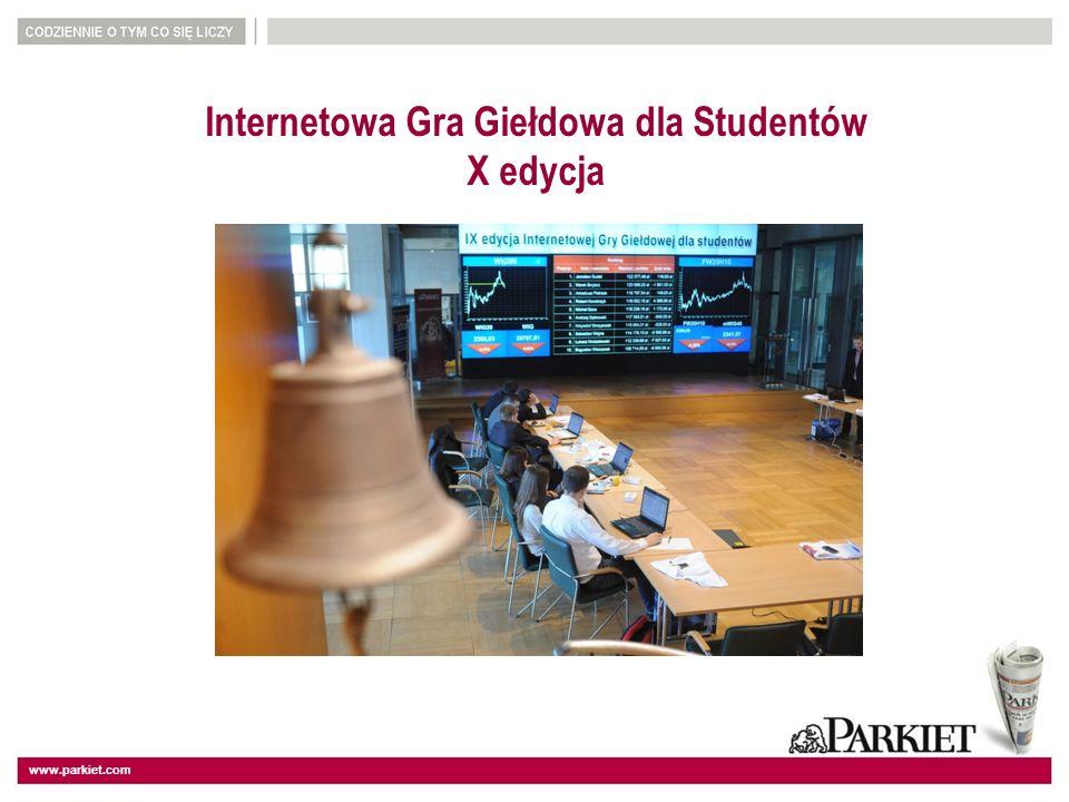 www.parkiet.com Internetowa Gra Giełdowa dla Studentów X edycja