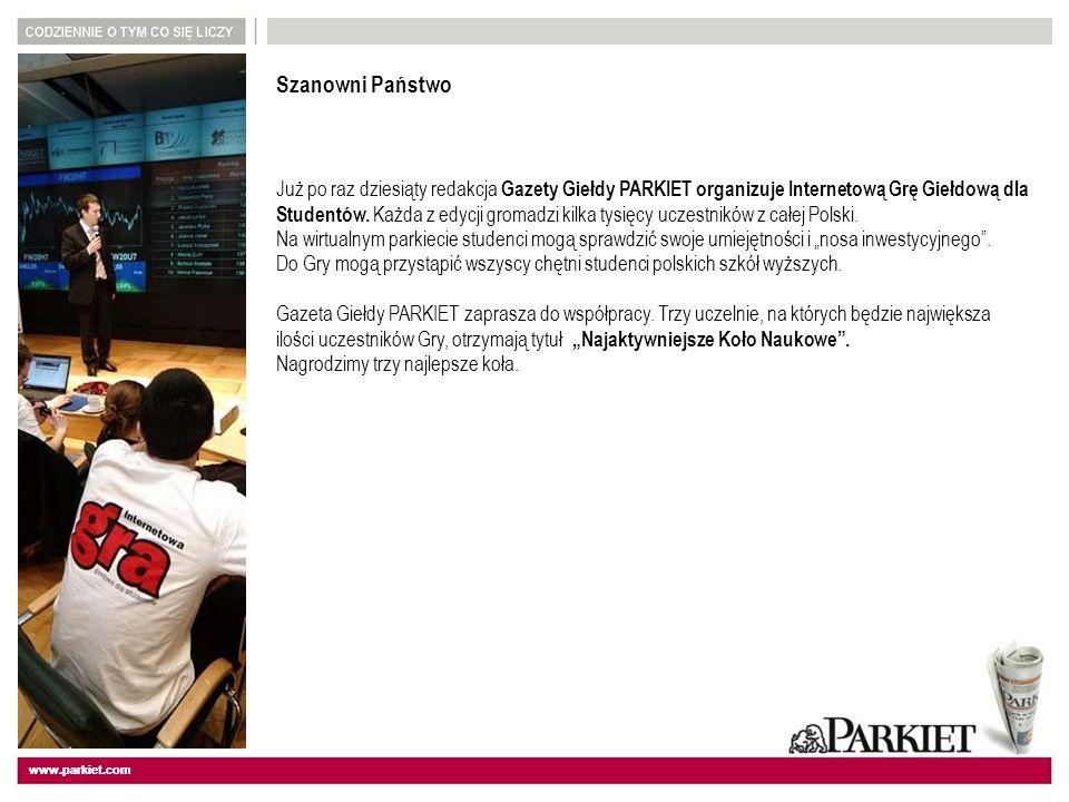 www.parkiet.com Szanowni Państwo Już po raz dziesiąty redakcja Gazety Giełdy PARKIET organizuje Internetową Grę Giełdową dla Studentów.