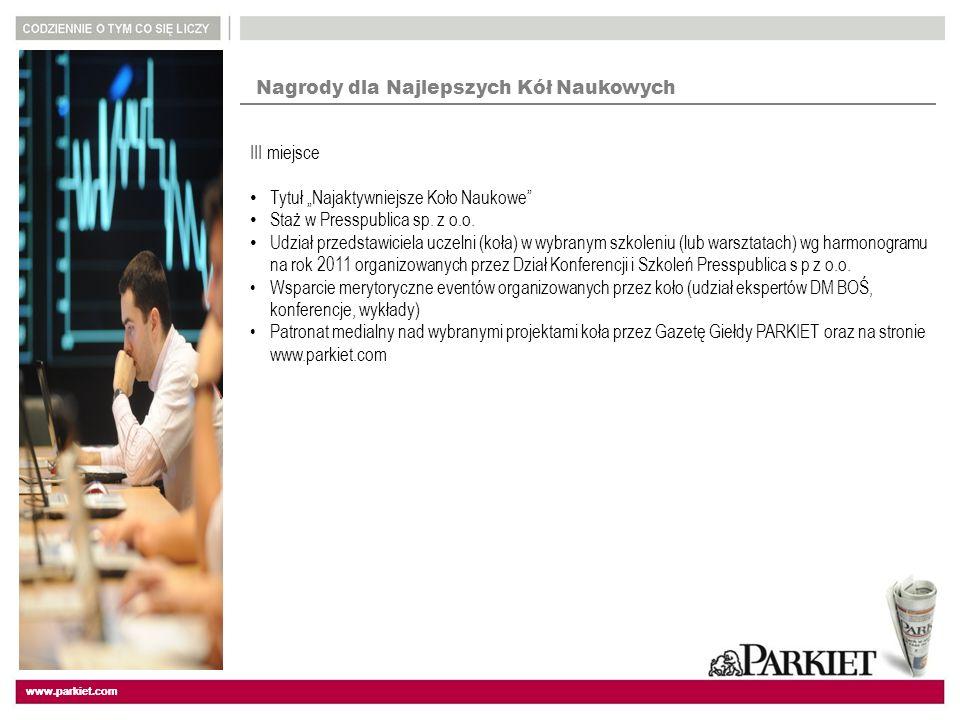 www.parkiet.com Nagrody dla Najlepszych Kół Naukowych III miejsce Tytuł Najaktywniejsze Koło Naukowe Staż w Presspublica sp.