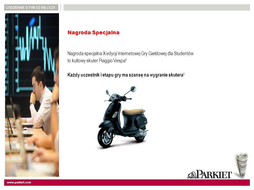 www.parkiet.com Nagroda Specjalna Nagroda specjalna X edycji Internetowej Gry Giełdowej dla Studentów to kultowy skuter Piaggio Vespa.