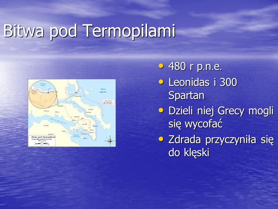 Bitwa pod Termopilami 480 r p. n. e. 480 r p. n. e. Leonidas i 300 Spartan Leonidas i 300 Spartan Dzieli niej Grecy mogli się wycofać Dzieli niej Grec