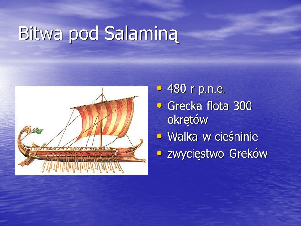 Bitwa pod Salaminą 480 r p. n. e. 480 r p. n. e. Grecka flota 300 okrętów Grecka flota 300 okrętów Walka w cieśninie Walka w cieśninie zwycięstwo Grek