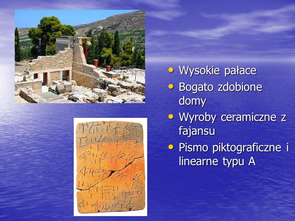 Wysokie pałace Wysokie pałace Bogato zdobione domy Bogato zdobione domy Wyroby ceramiczne z fajansu Wyroby ceramiczne z fajansu Pismo piktograficzne i