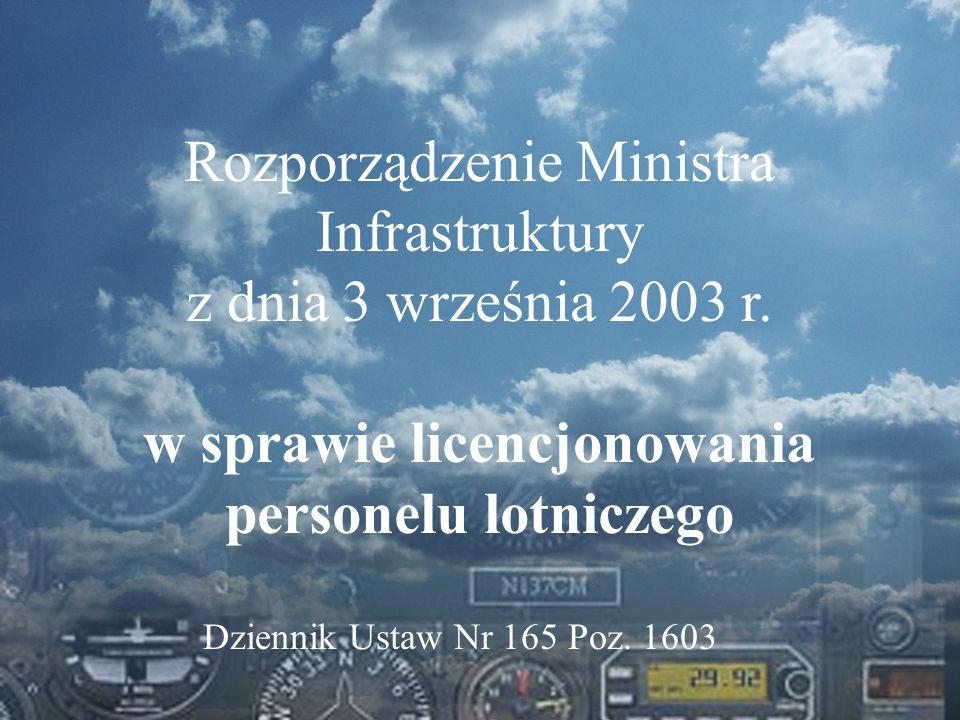 Dominik Punda Rozporządzenie Ministra Infrastruktury z dnia 3 września 2003 r. w sprawie licencjonowania personelu lotniczego Dziennik Ustaw Nr 165 Po