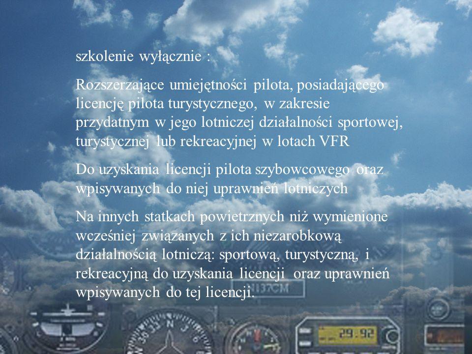 Dominik Punda szkolenie wyłącznie : Rozszerzające umiejętności pilota, posiadającego licencję pilota turystycznego, w zakresie przydatnym w jego lotni