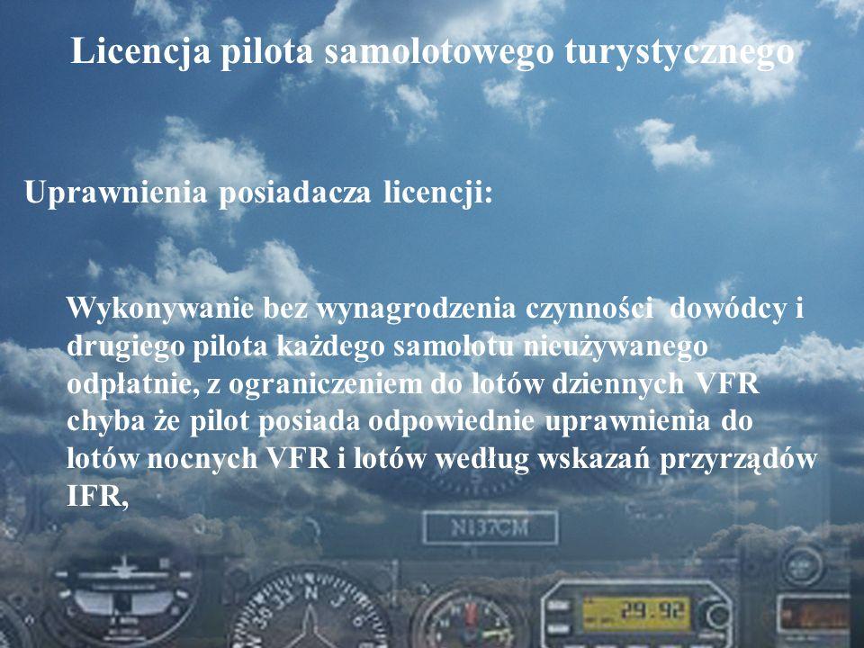 Dominik Punda Licencja pilota samolotowego turystycznego Uprawnienia posiadacza licencji: Wykonywanie bez wynagrodzenia czynności dowódcy i drugiego p