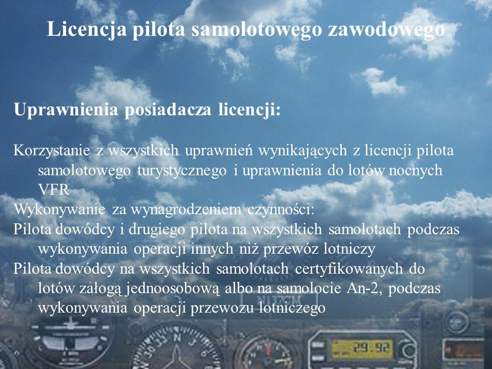 Dominik Punda Licencja pilota samolotowego zawodowego Uprawnienia posiadacza licencji: Korzystanie z wszystkich uprawnień wynikających z licencji pilo