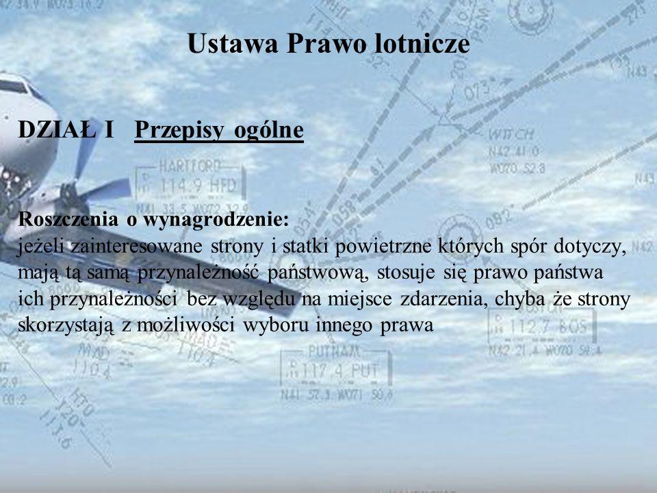 Dominik Punda Ustawa Prawo lotnicze DZIAŁ I Przepisy ogólne Roszczenia o wynagrodzenie: jeżeli zainteresowane strony i statki powietrzne których spór