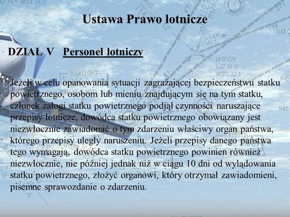 Dominik Punda Ustawa Prawo lotnicze DZIAŁ V Personel lotniczy Jeżeli w celu opanowania sytuacji zagrażającej bezpieczeństwu statku powietrznego, osobo