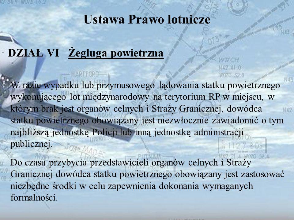 Dominik Punda Ustawa Prawo lotnicze DZIAŁ VI Żegluga powietrzna W razie wypadku lub przymusowego lądowania statku powietrznego wykonującego lot między