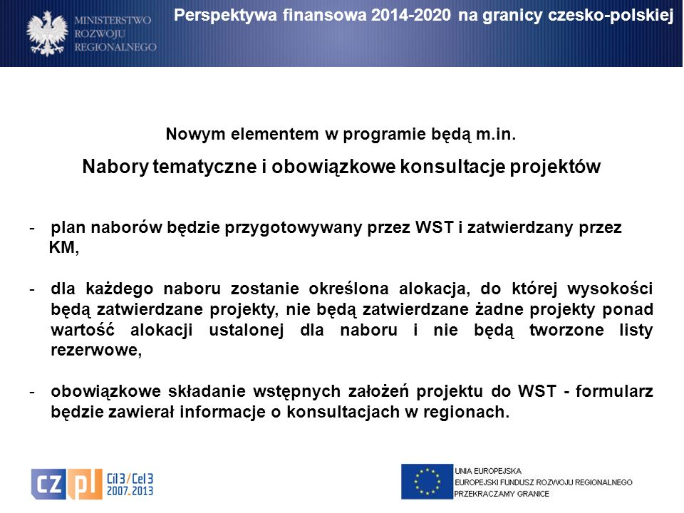 Perspektywa finansowa 2014-2020 na granicy czesko-polskiej Nowym elementem w programie będą m.in. Nabory tematyczne i obowiązkowe konsultacje projektó