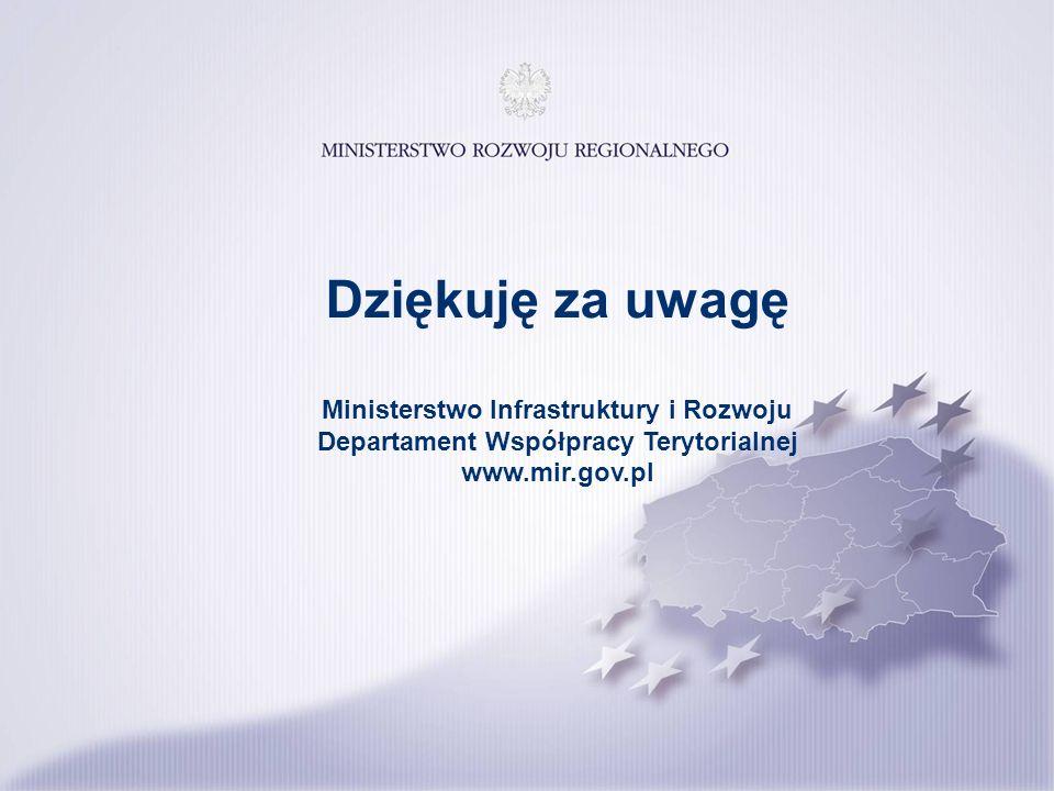 Dziękuję za uwagę Ministerstwo Infrastruktury i Rozwoju Departament Współpracy Terytorialnej www.mir.gov.pl