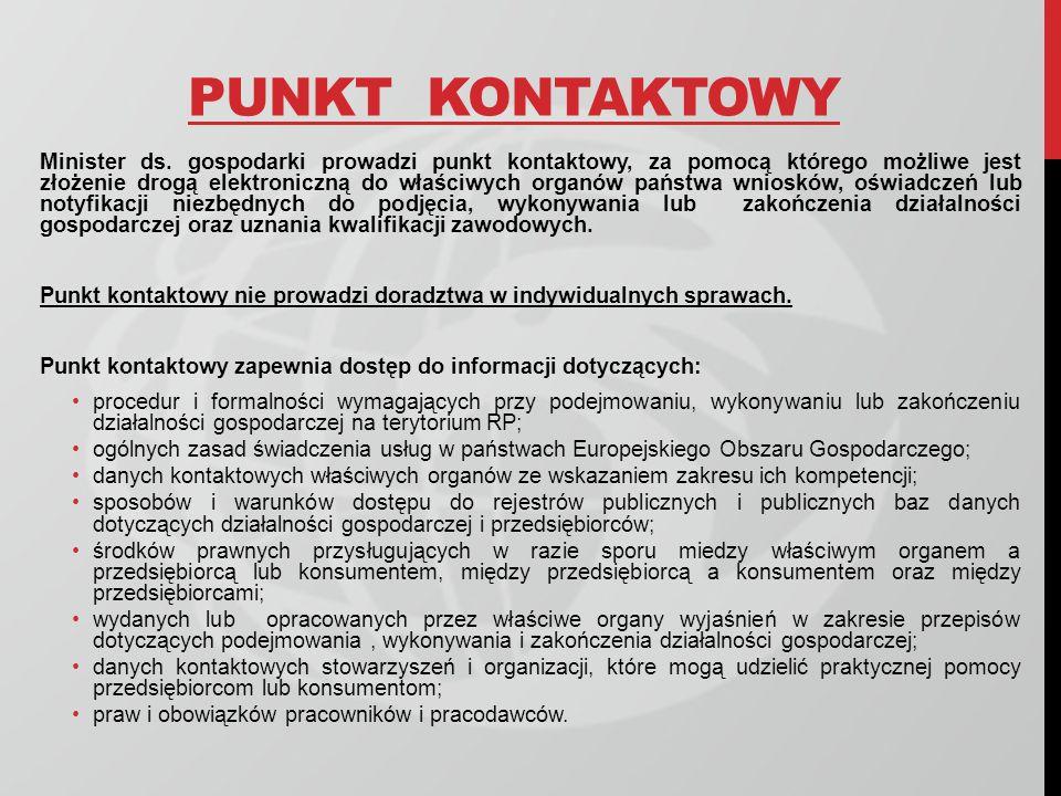 PUNKT KONTAKTOWY Minister ds. gospodarki prowadzi punkt kontaktowy, za pomocą którego możliwe jest złożenie drogą elektroniczną do właściwych organów