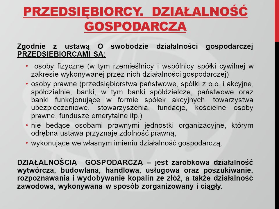 REJESTRY PRZEDSIĘBIORCÓW Aktualnie obowiązują w Polsce dwa typy rejestrów dla przedsiębiorców: CENTRALNA EWIDENCJA I INFORMACJA O DZIAŁALNOŚCI GOSPODARCZEJ (CEIDG) – dla przedsiębiorców będących osobami fizycznymi KRAJOWY REJESTR SĄDOWY (KRS) – REJESTR PRZEDSIĘBIORCÓW - dla wszystkich pozostałych typów przedsiębiorców