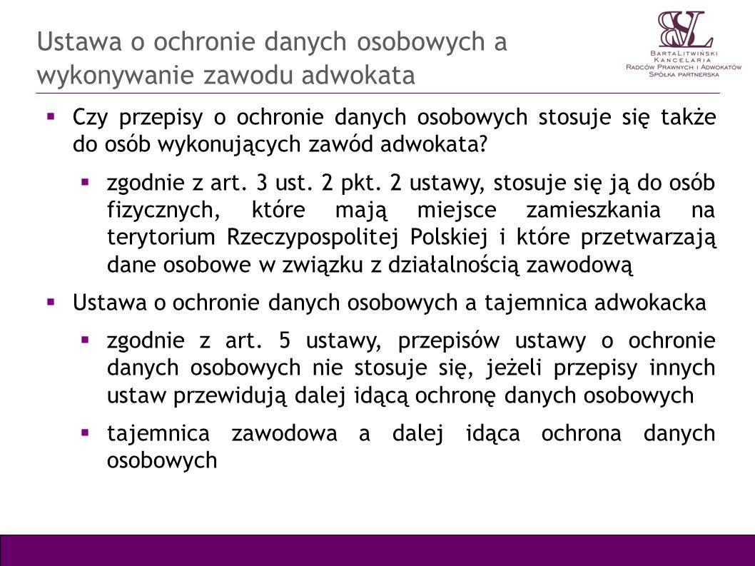 Ustawa o ochronie danych osobowych a wykonywanie zawodu adwokata Art.