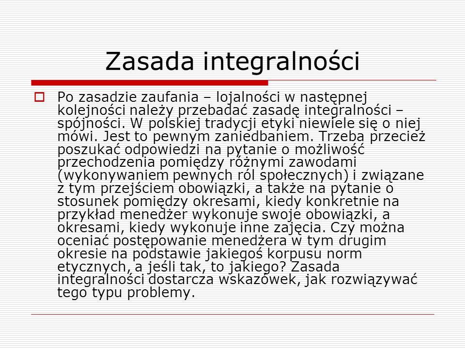 Zasada integralności Po zasadzie zaufania – lojalności w następnej kolejności należy przebadać zasadę integralności – spójności. W polskiej tradycji e