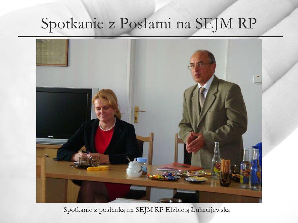 Spotkanie z Posłami na SEJM RP Spotkanie z posłanką na SEJM RP Elżbietą Łukacijewską