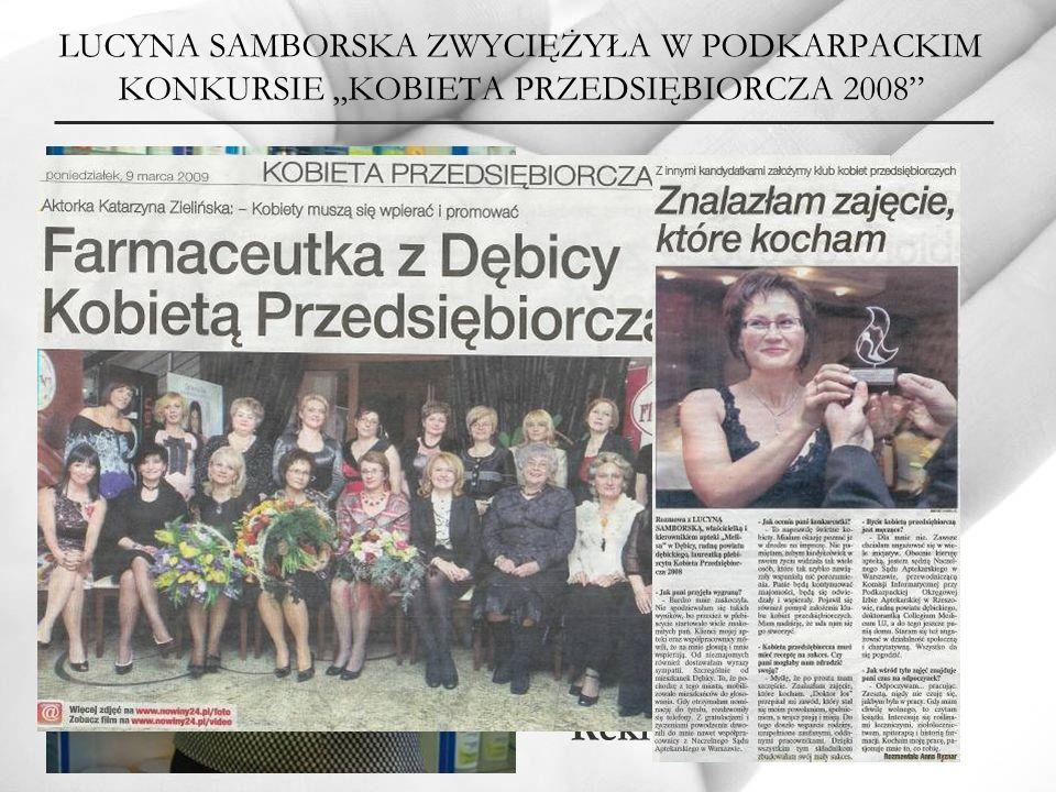 LUCYNA SAMBORSKA ZWYCIĘŻYŁA W PODKARPACKIM KONKURSIE KOBIETA PRZEDSIĘBIORCZA 2008 Ponad 6 tysięcy głosów uzyskała farmaceutka z Dębicy Lucyna Samborsk