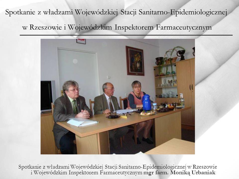 Spotkanie z władzami Wojewódzkiej Stacji Sanitarno-Epidemiologicznej w Rzeszowie i Wojewódzkim Inspektorem Farmaceutycznym Spotkanie z władzami Wojewó