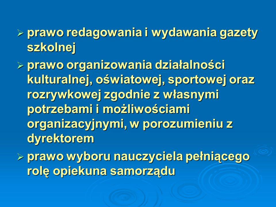 prawo redagowania i wydawania gazety szkolnej prawo redagowania i wydawania gazety szkolnej prawo organizowania działalności kulturalnej, oświatowej,