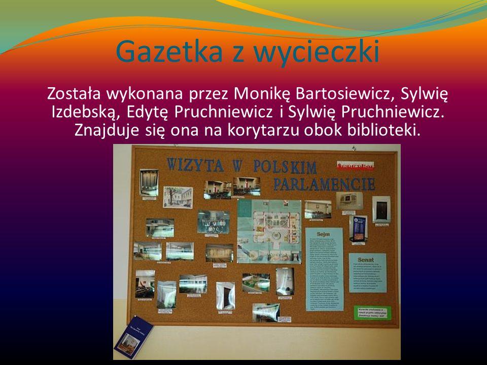 Gazetka z wycieczki Została wykonana przez Monikę Bartosiewicz, Sylwię Izdebską, Edytę Pruchniewicz i Sylwię Pruchniewicz. Znajduje się ona na korytar