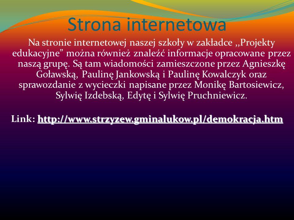 Strona internetowa Na stronie internetowej naszej szkoły w zakładce,,Projekty edukacyjne można również znaleźć informacje opracowane przez naszą grupę