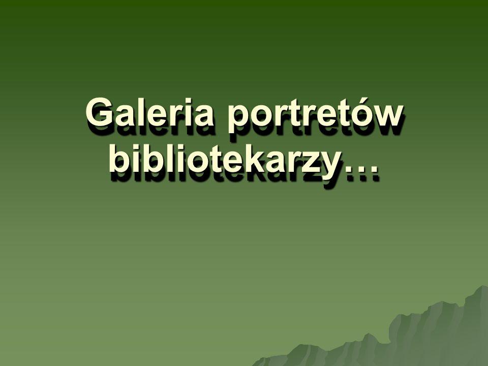 Galeria portretów bibliotekarzy…