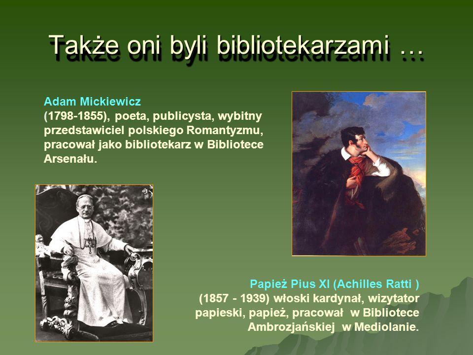 Także oni byli bibliotekarzami … Adam Mickiewicz (1798-1855), poeta, publicysta, wybitny przedstawiciel polskiego Romantyzmu, pracował jako biblioteka