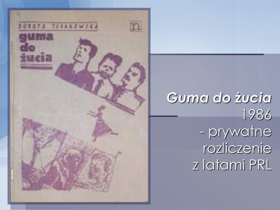 Guma do żucia 1986 - prywatne rozliczenie z latami PRL
