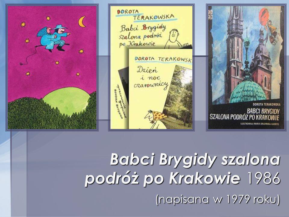 Babci Brygidy szalona podróż po Krakowie 1986 (napisana w 1979 roku)