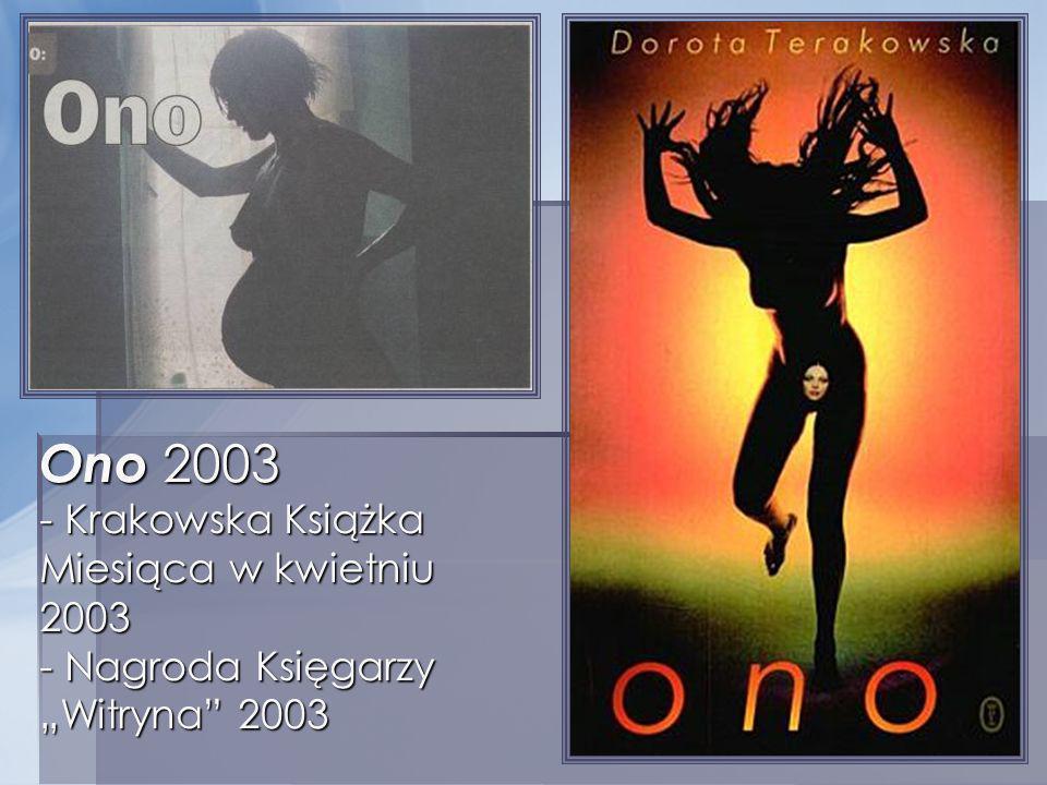 Ono 2003 - Krakowska Książka Miesiąca w kwietniu 2003 - Nagroda Księgarzy Witryna 2003