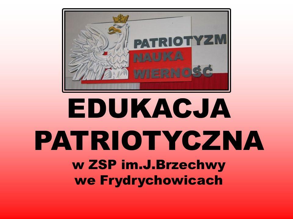 EDUKACJA PATRIOTYCZNA w ZSP im.J.Brzechwy we Frydrychowicach