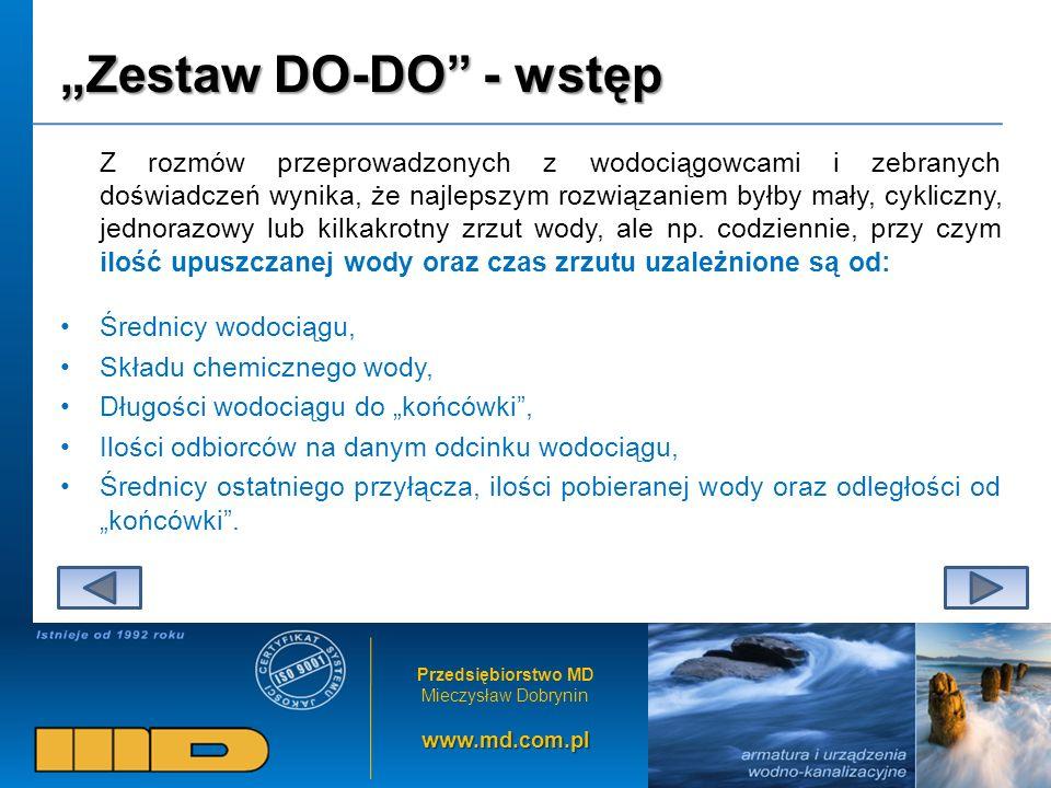 Przedsiębiorstwo MD Mieczysław Dobryninwww.md.com.pl Zestaw DO-DO - wstęp Z rozmów przeprowadzonych z wodociągowcami i zebranych doświadczeń wynika, ż