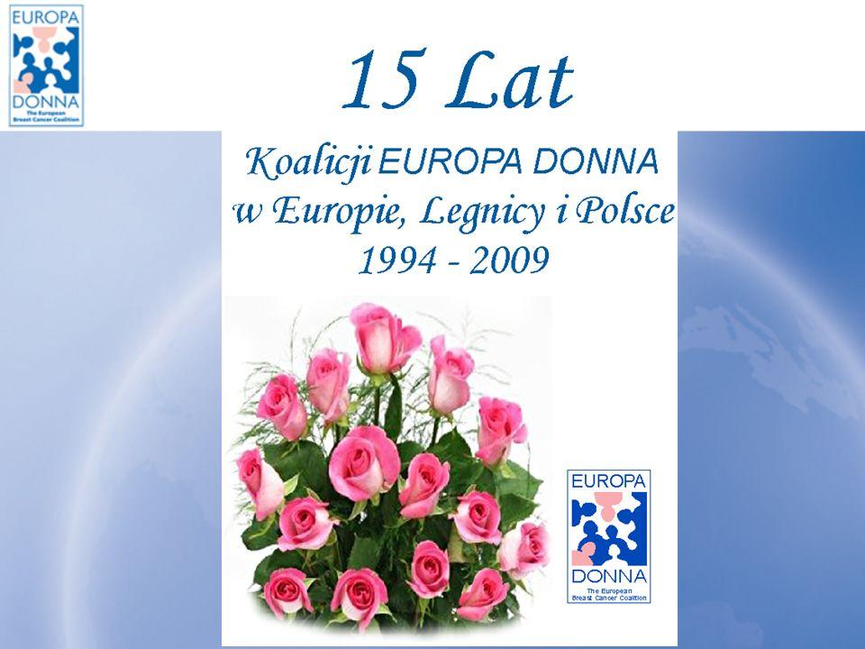 Europejska Koalicja do Walki z Rakiem Piersi EUROPA DONNA powstała w 1994 roku z inicjatywy prof.