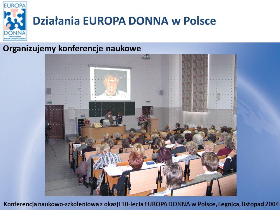 Działania EUROPA DONNA w Polsce Udział Stelli Kyrakides - prezydenta Europejskiej Koalicji EUROPA DONNA w uroczystych obchodach 10–lecia działalności EUROPA DONNA w Polsce.