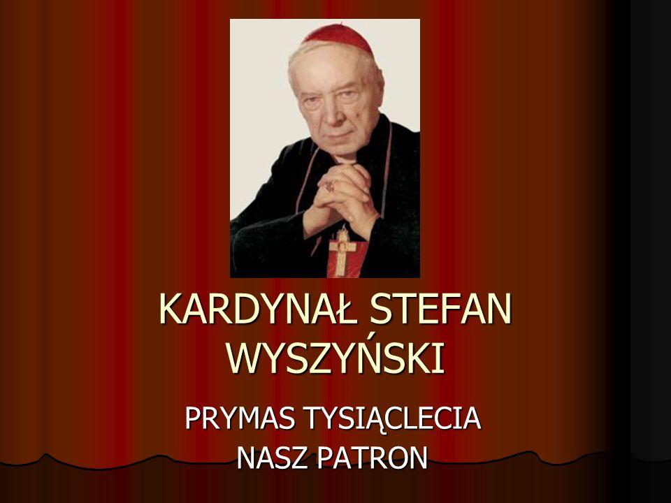 Prymas Tysiąclecia Stefan Wyszyński (1901 - 1981) - Prymas Tysiąclecia.
