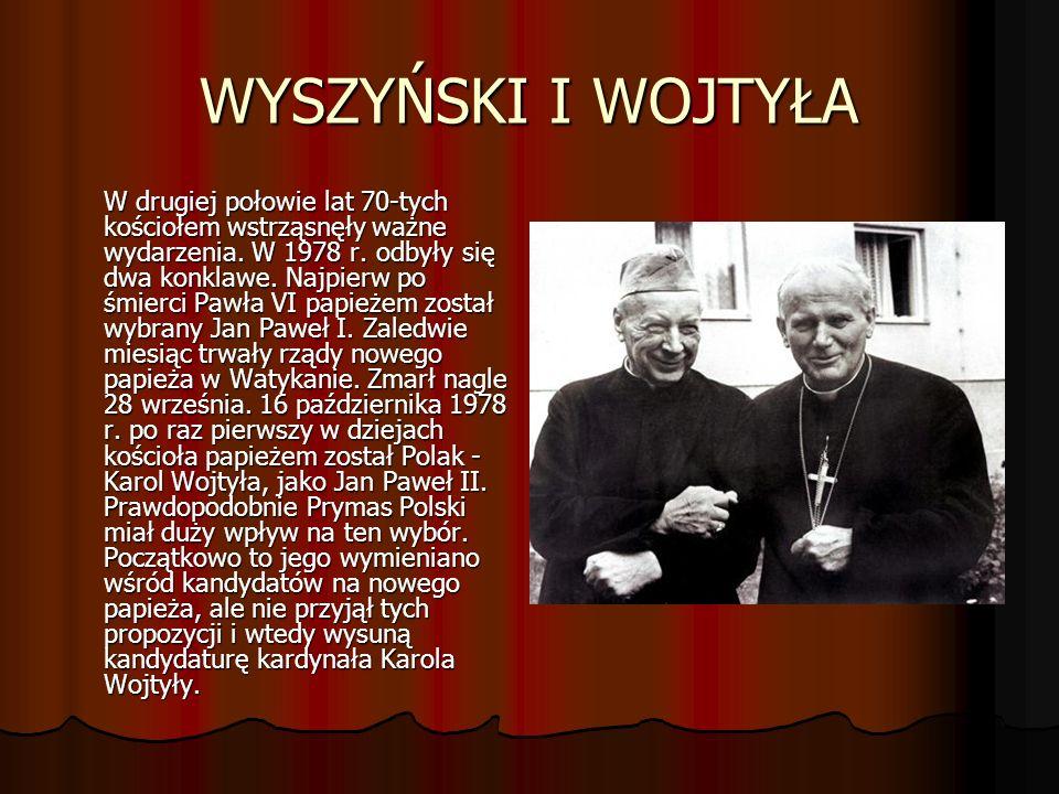 WYSZYŃSKI I WOJTYŁA W drugiej połowie lat 70-tych kościołem wstrząsnęły ważne wydarzenia.
