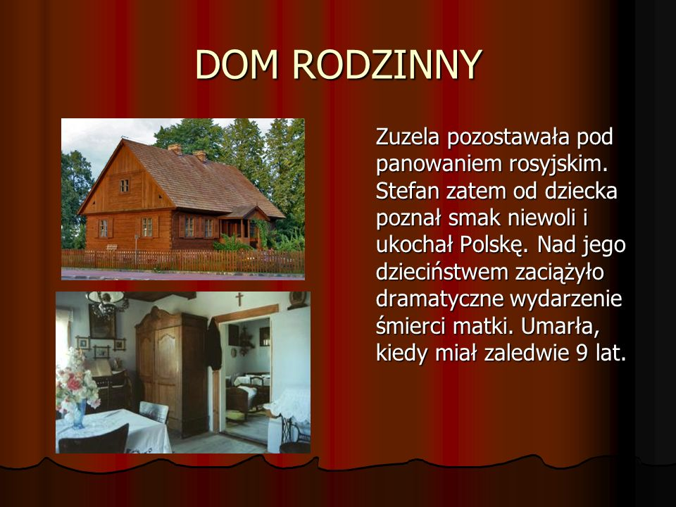 DOM RODZINNY Zuzela pozostawała pod panowaniem rosyjskim.