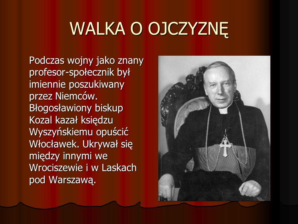 WALKA O OJCZYZNĘ Podczas wojny jako znany profesor-społecznik był imiennie poszukiwany przez Niemców.